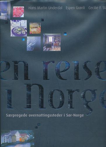 En reise i Norge. Særpregede overnattingssteder i Sør-Norge.