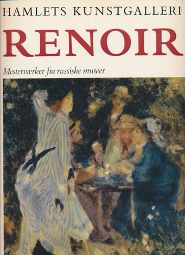 (RENOIR) Hamlets Kunstgalleri. Renoir. Mesterværker fra russiske museer.