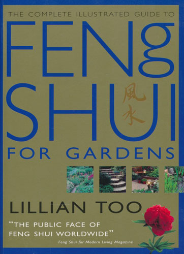 (FENG SHUI) The complete illustrated guide to Feng Shui for gardens.