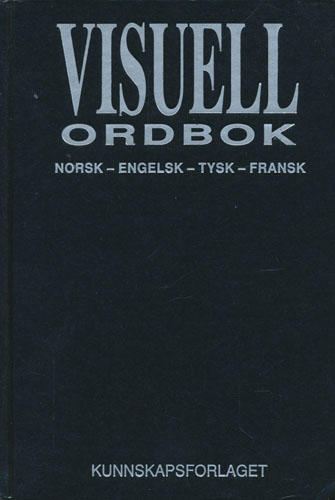 Visuell ordbok. Norsk - Engelsk - Tysk - Fransk.