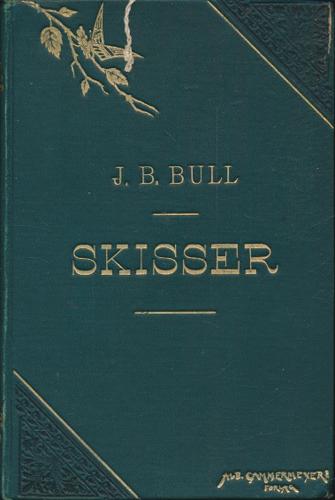 Skisser af-. Med illustrationer af A. Bloch, Gerh. Munthe og H. Smith.