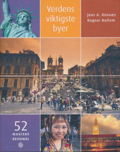 Verdens viktigste byer. 52 magiske reisemål