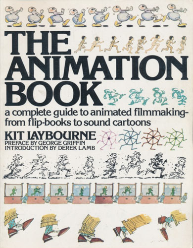 The Animation Book. A complete guide to animated filmmaking from flip-books to sound cartoons.