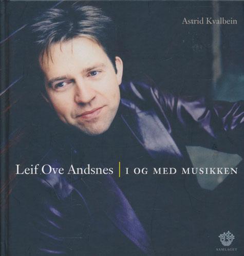 Leif Ove Andsnes. I og med musikken.