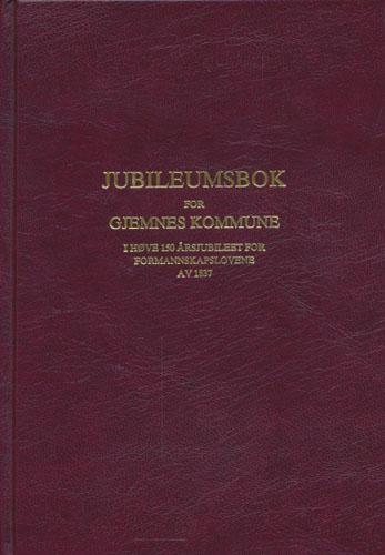 (GJEMNES) Jubileumsbok for Gjemnes kommune i høve 150 årsjubileet for Formannskapslovene av 1837.