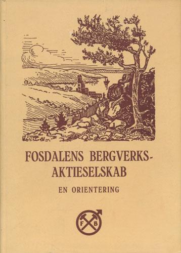 FOSDALENS BERGVERKS-AKTIESELSKAB.  En orientering