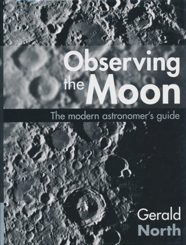 Observing the Moon. The modern astronomer's guide.