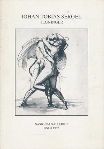(SERGEL, JOHAN TOBIAS) Johan Tobias Sergel. Tegninger. Kobberstikk- og håndtegningsamlingen 2. oktober - 28. november 1993.