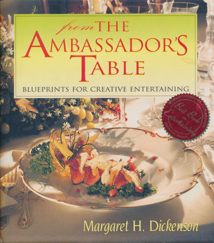 From the Ambassador's Table. Blueprints for creative entertaining.