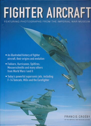 Fighter Aircraft. Featuring photographs from the Imperial War Museum.