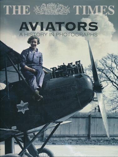 The Times Aviators. A History Photographs.