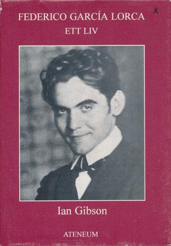 (LORCA, FEDERICO GARCÍA) Federico García Lorca. Ett liv.