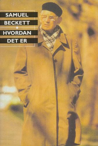 Hvordan det er. Oversatt av Morten Claussen og etterord ved Stig Sæterbakken.