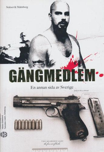 Gängmedlem. En anna side av Sverige.