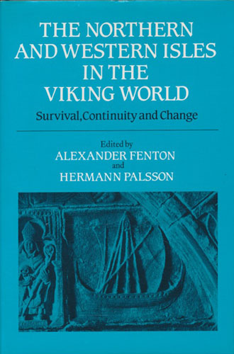 The northern and western Isles in the viking world. Survival, continuity and change.