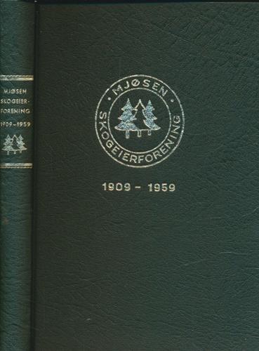 Mjøsen skogeierforening 1909-1959. Skogene og vassdraget.