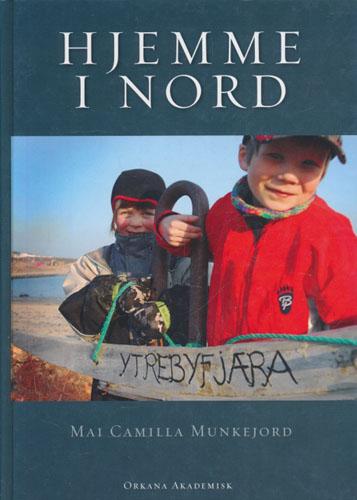 Hjemme i nord. Om bolyst og hverdagsliv blant innflyttere i Finnmark.
