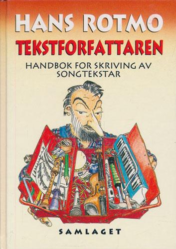 Tekstforfattaren. Handbok for skriving av songtekstar. Illustrert av Eldar Vågan.