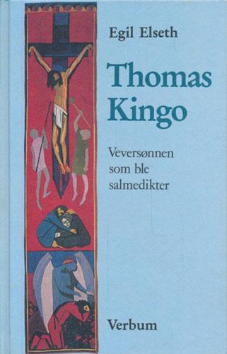 (KINGO, THOMAS) Thomas Kingo. Veversønnen som ble salmedikter.