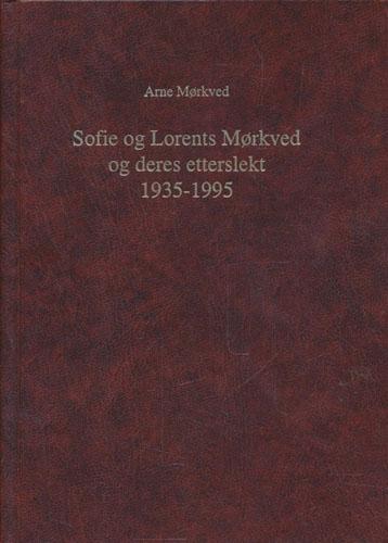 Sofie og Lorents Mørkved og deres etterslekt 1935-1995.