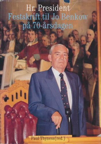 (BENKOW, JO) Hr. president. Festskrift til Jo Benkow på 70-årsdagen.