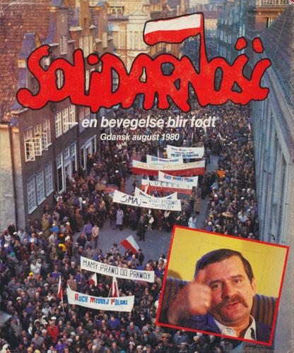 SOLIDARNOSC  - en bevegelse blir født. Gdansk august 1980. Oversatt fra polsk av Bjørn Cato Funnemark.