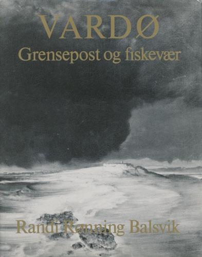 Vardø. Grensepost og fiskevær 1850-1950. 2.