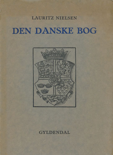 Den danske bog. Forsøg til en dansk boghistorie fra den ældste tid til nutiden.