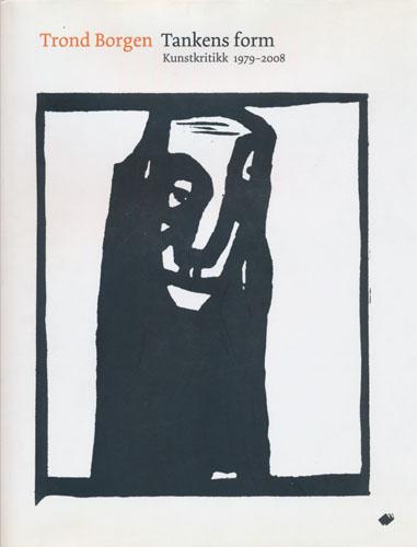 Tankens form. Kunstkritikk 1979-2008. Essay og kommentarer: Dag Solhjell (red.).