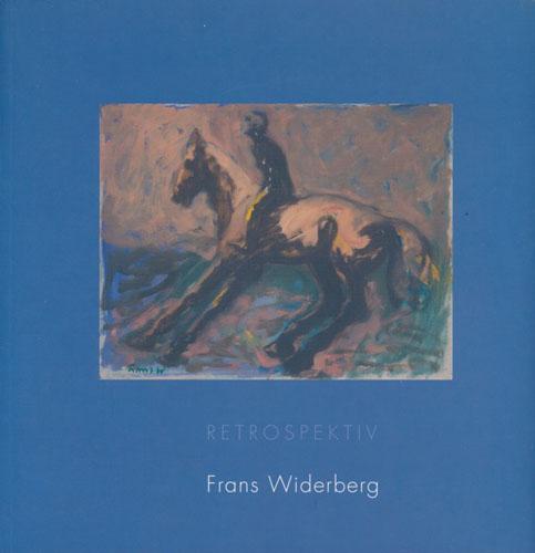 (WIDERBERG, FRANS) Frans Widerberg. Retrospektiv. Trondheim Kunstmuseum 20. Juni - 19. September 2004.