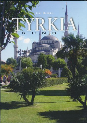 Tyrkia rundt. En reise i sultanens rike.