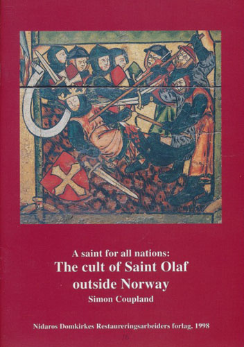 A Saint for all nations: The cult of Saint Olaf outside Norway.
