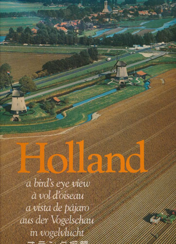 Holland. A bird's eye view.