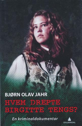 Hvem drepte Birgitte Tengs? En kriminaldokumentar.