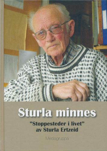 """Sturla minnes. """"Stoppesteder i livet""""."""