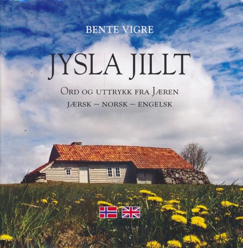 Jysla jillt. Ord og uttrykk fra Jæren. Jærsk - Norsk - Engelsk.
