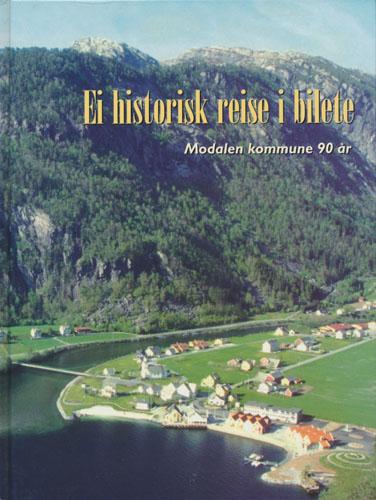 EI HISTORISK REISE I BILETE.  Modalen kommune 90 år.