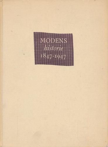 Omrids af modens historie set fra en københavnsk modehus 1847-1947.