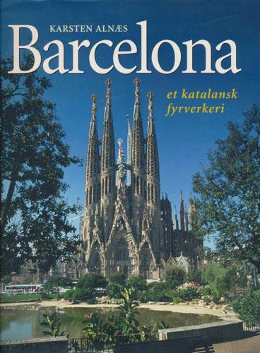 Barcelona. Et katalansk fyrverkeri.