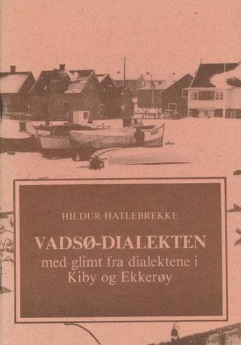 Vadsø-dialekten med glimt fra dialektene i Kiby og Ekkerøy.
