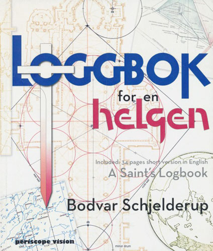 Loggbok for en helgen. A Saint's Logbook.