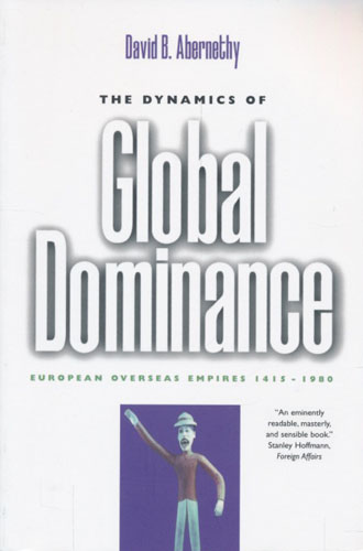 The Dynamics of Global Dominance. European Overseas Empires, 1415-1980.