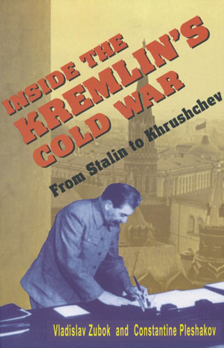Inside the Kremlin's Cold War. From Stalin to Khrushchev.