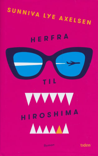 Herfra til Hiroshima. Roman.