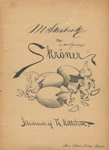 (KITTELSEN, TH.) Nye og sandfærdige Skrøner. Illustrerede af Th. Kittelsen.