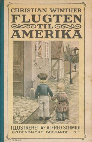 Flugten til Amerika. Med illustrationer af Alfred Schmidt.