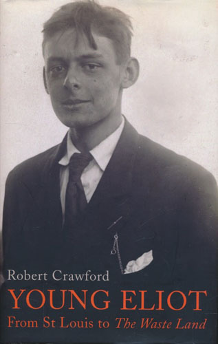 (ELIOT, T.S.) Young Eliot. From St Louis to The Waste Land.