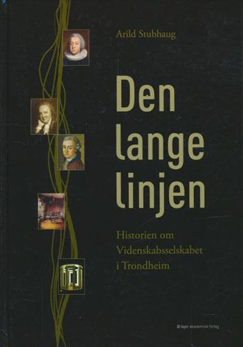 Den lange linjen. Historien om Videnskabsselskabet i Trondheim.