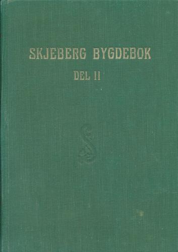 Skjeberg bygdebok. Del II.