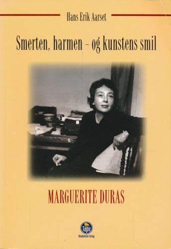 (DURAS, MARGUERITE) Smerten, harmen - og kunstens smil. Marguerite Duras.